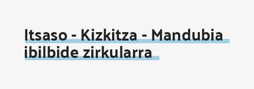 Itsaso - Kizkitza - Mandubia ibilbide zirkularra