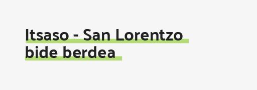 Itsaso - San Lorentzo bide berdea