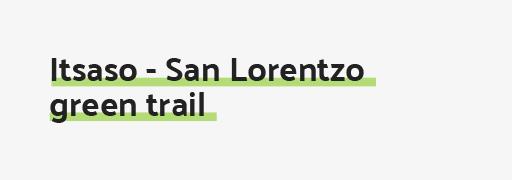 Itsaso - San Lorentzo green trail